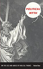 Political Myth: On the Use and Abuse of Biblical Themes: Boer, Roland
