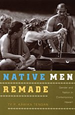 9780822343387: Native Men Remade: Gender and Nation in Contemporary Hawai'i
