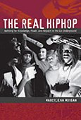 9780822343622: The Real Hiphop: Battling for Knowledge, Power, and Respect in the LA Underground