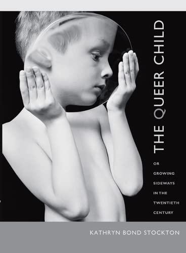 9780822343646: The Queer Child, or Growing Sideways in the Twentieth Century (Series Q)