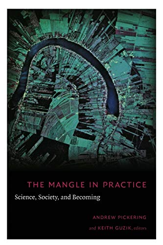 9780822343738: The Mangle in Practice: Science, Society, and Becoming (Science and Cultural Theory)
