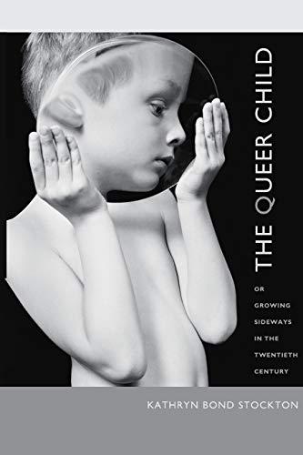 9780822343868: The Queer Child, or Growing Sideways in the Twentieth Century (Series Q)