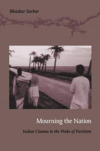 9780822344117: Mourning the Nation: Indian Cinema in the Wake of Partition