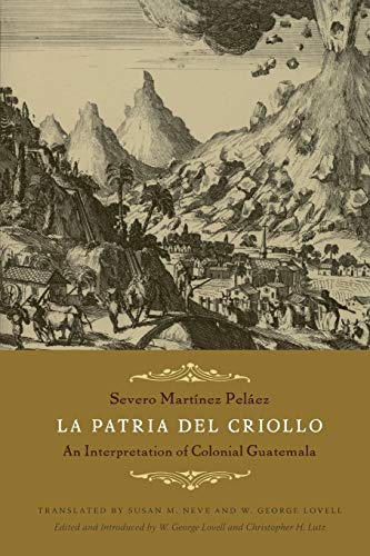 9780822344155: La Patria del Criollo: An Interpretation of Colonial Guatemala