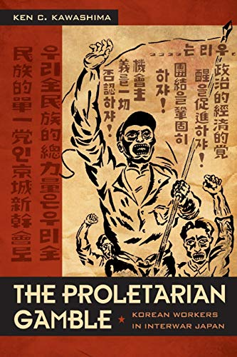 9780822344179: The Proletarian Gamble: Korean Workers in Interwar Japan (Asia-Pacific: Culture, Politics, and Society)