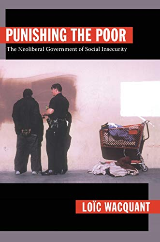 9780822344223: Punishing the Poor: The Neoliberal Government of Social Insecurity
