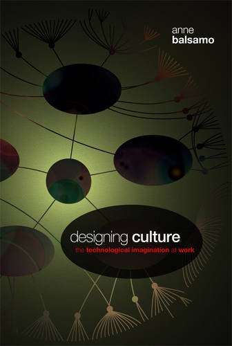 9780822344339: Designing Culture: The Technological Imagination at Work