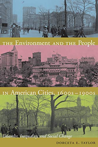 9780822344513: The Environment and the People in American Cities, 1600s-1900s: Disorder, Inequality, and Social Change