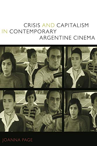 9780822344728: Crisis and Capitalism in Contemporary Argentine Cinema