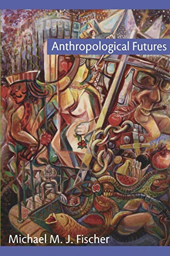 9780822344766: Anthropological Futures (Experimental Futures)