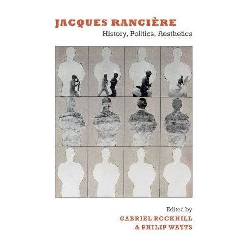 9780822344933: Jacques Rancière: History, Politics, Aesthetics (Includes Bibliographical Reference and Index)