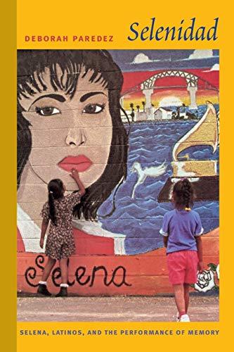 9780822345022: Selenidad: Selena, Latinos, and the Performance of Memory