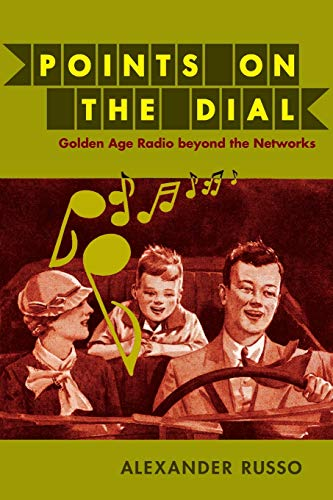 9780822345329: Points on the Dial: Golden Age Radio beyond the Networks