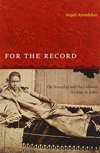 9780822345336: For the Record: On Sexuality and the Colonial Archive in India (Next Wave: New Directions in Women's Studies)