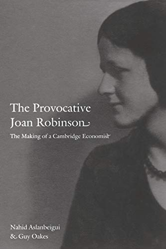 9780822345381: The Provocative Joan Robinson: The Making of a Cambridge Economist
