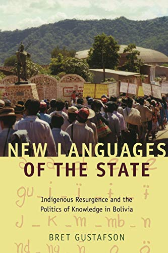 9780822345466: New Languages of the State: Indigenous Resurgence and the Politics of Knowledge in Bolivia (Narrating Native Histories)