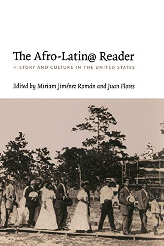 The Afro-Latin@ Reader: History and Culture in the United States (a John Hope Franklin Center Book)