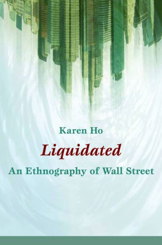 9780822345800: Liquidated: An Ethnography of Wall Street (a John Hope Franklin Center Book)