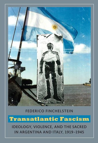 9780822345947: Transatlantic Fascism: Ideology, Violence, and the Sacred in Argentina and Italy, 1919-1945
