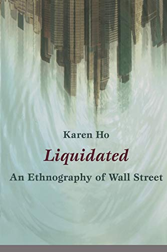 9780822345992: Liquidated: An Ethnography of Wall Street (a John Hope Franklin Center Book)