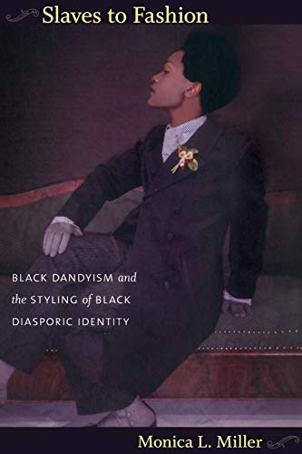 9780822346036: Slaves to Fashion: Black Dandyism and the Styling of Black Diasporic Identity