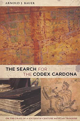 The Search for the Codex Cardona: Arnold Bauer