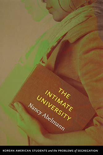 9780822346159: The Intimate University: Korean American Students and the Problems of Segregation