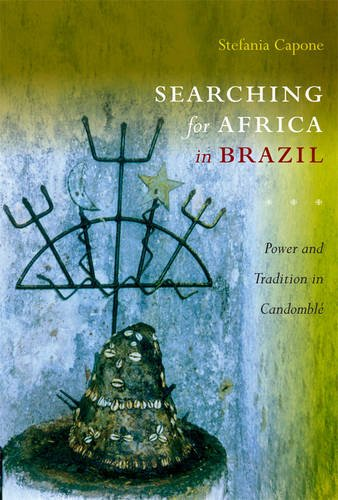 Searching for Africa in Brazil: Power and Tradition in Candomblé: Capone Laffitte, Stefania