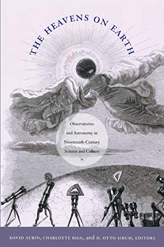 9780822346401: The Heavens on Earth: Observatories and Astronomy in Nineteenth-Century Science and Culture (Science & Cultural Theory)
