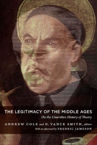 9780822346449: The Legitimacy of the Middle Ages: On the Unwritten History of Theory (Post-Contemporary Interventions)