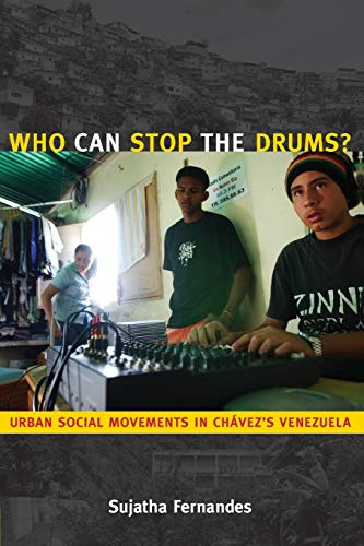 9780822346777: Who Can Stop the Drums?: Urban Social Movements in Chavez's Venezuela