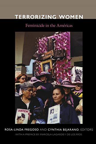 Terrorizing Women: Feminicide in the Americas: Rosa Linda Fregoso