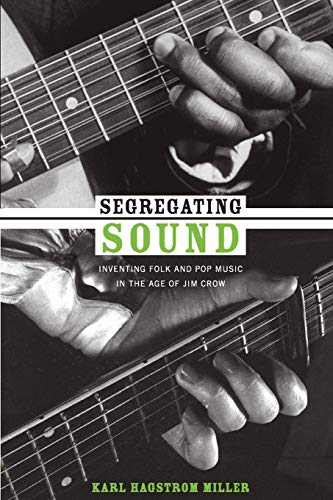 9780822347002: Segregating Sound: Inventing Folk and Pop Music in the Age of Jim Crow (Refiguring American Music)