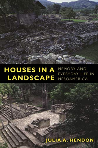 9780822347040: Houses in a Landscape: Memory and Everyday Life in Mesoamerica (Material Worlds)