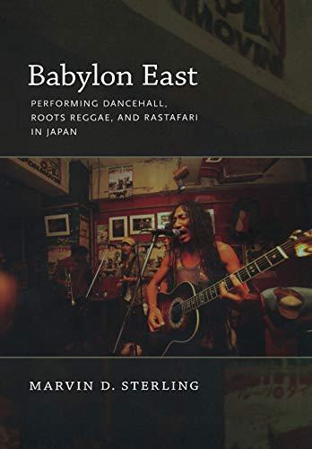 9780822347224: Babylon East: Performing Dancehall, Roots Reggae, and Rastafari in Japan