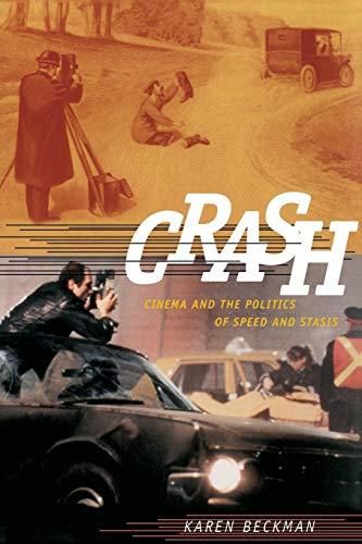9780822347262: Crash: Cinema and the Politics of Speed and Stasis