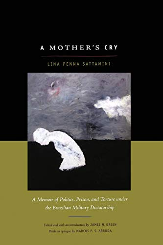9780822347361: A Mother's Cry: A Memoir of Politics, Prison, and Torture under the Brazilian Military Dictatorship