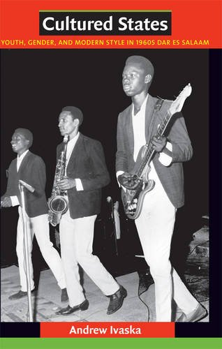 9780822347491: Cultured States: Youth, Gender, and Modern Style in 1960s Dar Es Salaam