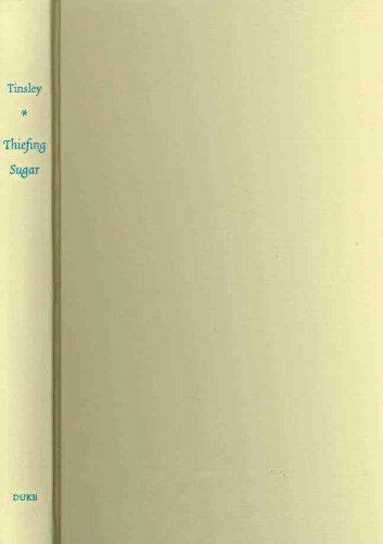 9780822347569: Thiefing Sugar: Eroticism between Women in Caribbean Literature (Perverse Modernities: A Series Edited by Jack Halberstam and Lisa Lowe)