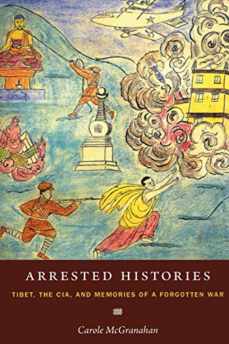 9780822347712: Arrested Histories: Tibet, the CIA, and Memories of a Forgotten War