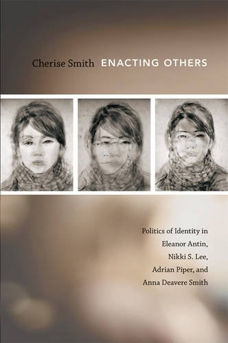 9780822347828: Enacting Others: Politics of Identity in Eleanor Antin, Nikki S. Lee, Adrian Piper, and Anna Deavere Smith
