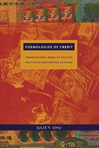 9780822348061: Cosmologies of Credit: Transnational Mobility and the Politics of Destination in China