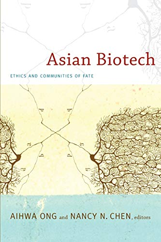 9780822348092: Asian Biotech: Ethics and Communities of Fate (Experimental Futures)