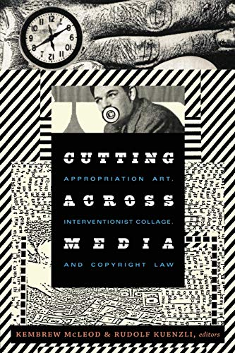 9780822348221: Cutting Across Media: Appropriation Art, Interventionist Collage, and Copyright Law