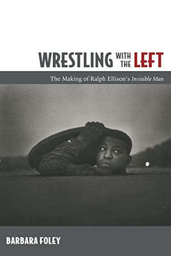 9780822348290: Wrestling with the Left: The Making of Ralph Ellison's Invisible Man