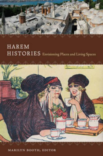 Harem Histories: Envisioning Places and Living Spaces (Hardback)