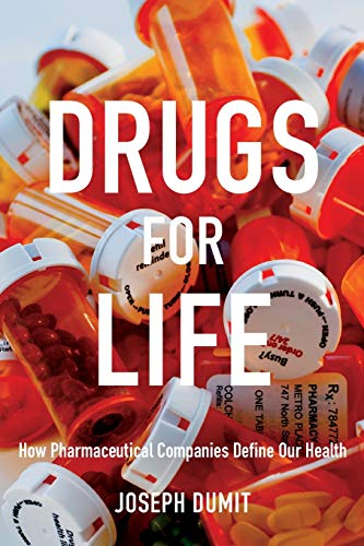 9780822348719: Drugs for Life: How Pharmaceutical Companies Define Our Health (Experimental Futures)