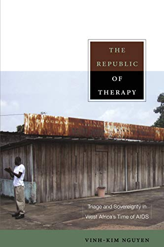 9780822348740: The Republic of Therapy: Triage and Sovereignty in West Africa's Time of AIDS (Body, Commodity, Text)