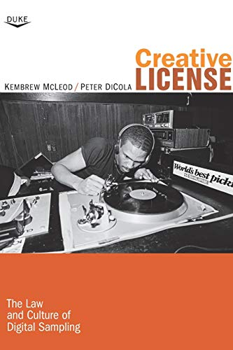 9780822348757: Creative License: The Law and Culture of Digital Sampling