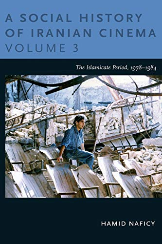 9780822348771: A Social History of Iranian Cinema, Volume 3: The Islamicate Period, 1978–1984 (Social History of Iranian Cinema (Paperback))